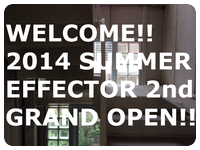 EFFECTOR 2nd OPEN!!